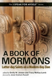 A Book of Mormons - Latter-day Saints on a Modern-Day Zion ebook by Emily W. Jensen, Tracy McKay-Lamb, Janan Graham-Russell