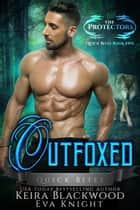 Outfoxed ebook by Keira Blackwood, Eva Knight