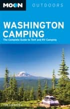 Moon Washington Camping ebook by Tom Stienstra
