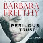 Perilous Trust audiobook by Barbara Freethy
