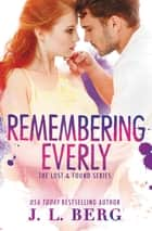 Remembering Everly ebook by J.L. Berg