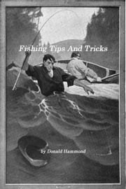 Fishing Tips And Tricks ebook by Donald Hammond