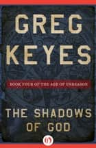 The Shadows of God ebook by Greg Keyes