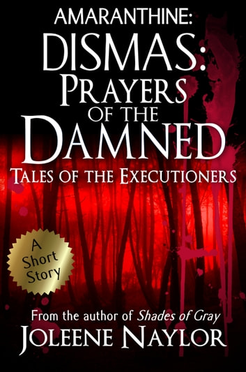 Dismas: Prayers of the Damned (Tales of the Executioners) ebook by Joleene Naylor