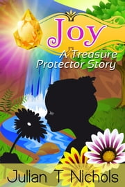 Joy: A Treasure Protector Story ebook by Julian Nichols