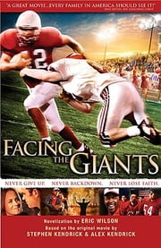 Facing the Giants - novelization by Eric Wilson ebook by Eric Wilson