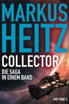 Collector - Die Saga in einem Band ebook by