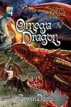 Omega Dragon ebook by Bryan Davis