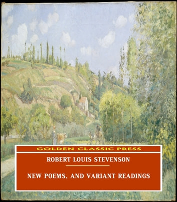New Poems, and Variant Readings eBook by Robert Louis Stevenson