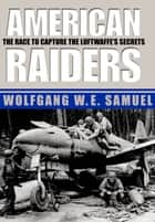 American Raiders ebook by Wolfgang W. E. Samuel