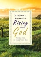 Rising with God ebook by Marjorie L. Kimbrough