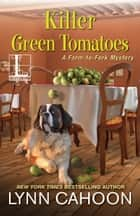 Killer Green Tomatoes ekitaplar by Lynn Cahoon
