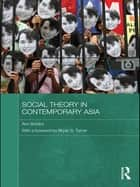 Social Theory in Contemporary Asia ebook by Ann Brooks