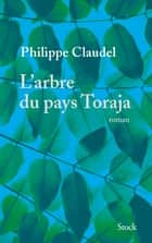L'arbre du pays Toraja ebook by Philippe Claudel