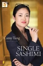 Single Sashimi ebook by Camy Tang