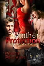 Panther Protection (Hidden Pack 3) ebook by Gracie Meadows