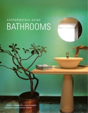 Contemporary Asian Bathrooms ebook by Chami Jotisalikorn, Karina Zabihi, Luca Invernizzi Tettoni