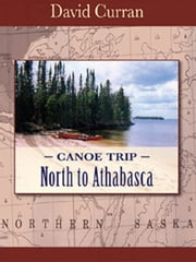 Canoe Trip ebook by Curran, David