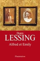 Alfred et Emily eBook by Doris Lessing, Philippe Giraudon