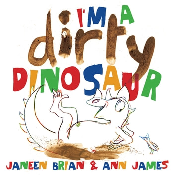 I'm a Dirty Dinosaur eBook by Janeen Brian