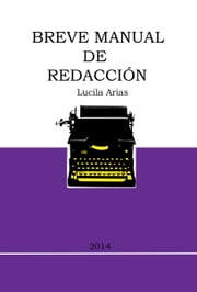 Breve Manual De Redacción ebook by Lucila Arias