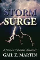 Storm Surge ebook by Gail Z. Martin