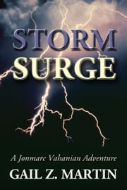 Storm Surge - A Jonmarc Vahanian Adventure #3 ebook by Gail Z. Martin