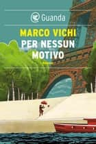 Per nessun motivo ebook by Marco Vichi