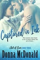 Captured In Ink - A Novel ebook by Donna McDonald