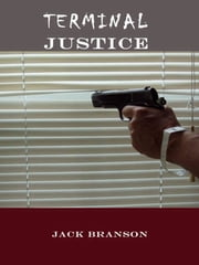 Terminal Justice ebook by Jack Branson
