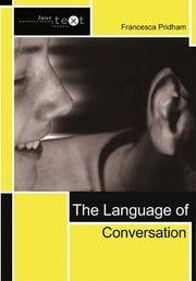 The Language of Conversation ebook by Francesca Pridham
