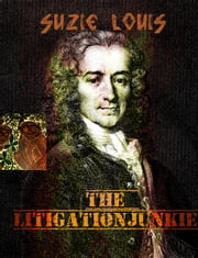 The Litigation Junkie ebook by Suzie Louis