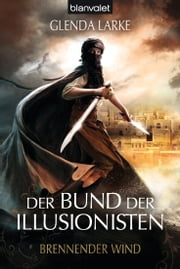 Der Bund der Illusionisten 3 - Brennender Wind ebook by Glenda Larke
