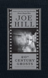 20th Century Ghosts ebook by Joe Hill