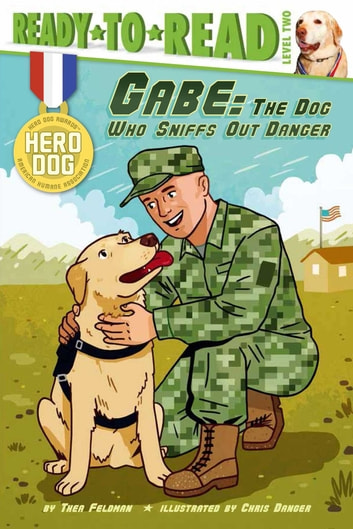 Gabe - The Dog Who Sniffs Out Danger (with audio recording) ebook by Thea Feldman