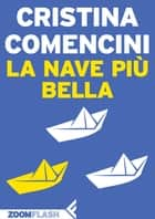 La nave più bella ebook by Cristina Comencini