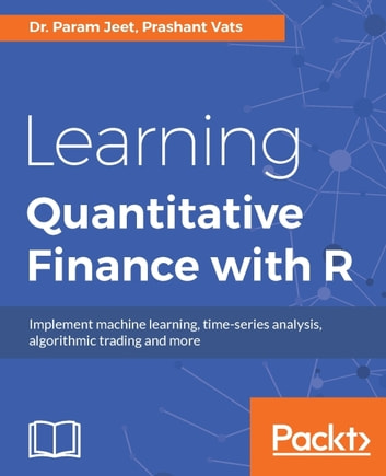 Learning Quantitative Finance with R ebook by Dr. Param Jeet,Prashant Vats