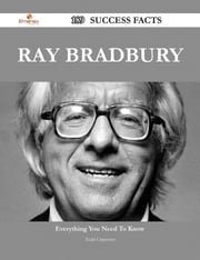 Ray Bradbury 189 Success Facts - Everything you need to know about Ray Bradbury ebook by Todd Carpenter