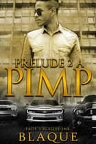 Prelude 2 A Pimp ebook by BlaQue Angel