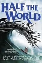 Half the World (Shattered Sea, Book 2) eBook by Joe Abercrombie