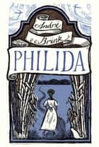 Philida ebook by Andre Brink