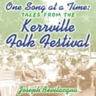 One Song at a Time - Tales from the Kerrville Folk Festival audiobook by Joe Bevilacqua