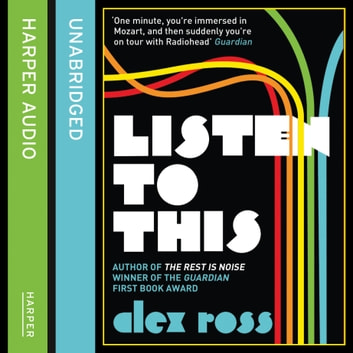 Listen to This audiobook by Alex Ross