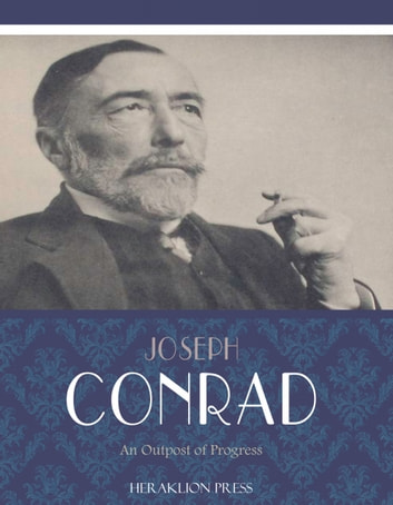 An Outpost of Progress ebook by Joseph Conrad