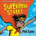 A Storey Street novel: Superhero Street - a Storey Street novel audiobook by Phil Earle, Sara Ogilvie, Chris Davies