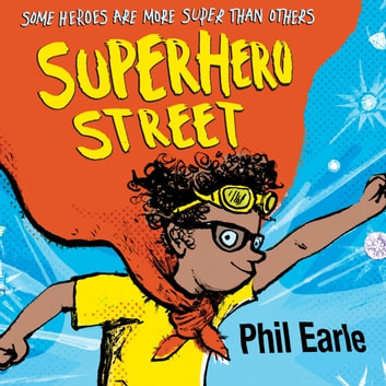 Superhero Street - a Storey Street novel audiobook by Phil Earle