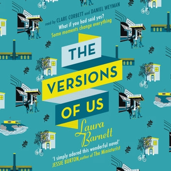 The Versions of Us - The Number One bestseller audiobook by Laura Barnett