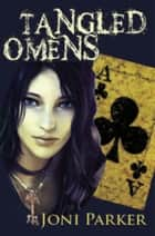 Tangled Omens ebook by Joni Parker