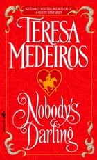 Nobody's Darling ebook by Teresa Medeiros