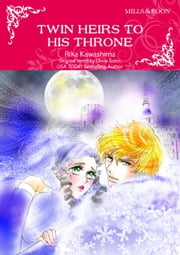 TWIN HEIRS TO HIS THRONE - Mills&Boon comics ebook by Olivia Gates, Rika Kawashima